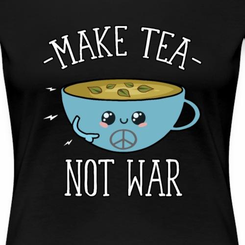 Make Tea Not War - Friedens-Aktivist T-Shirt - Frauen Premium T-Shirt