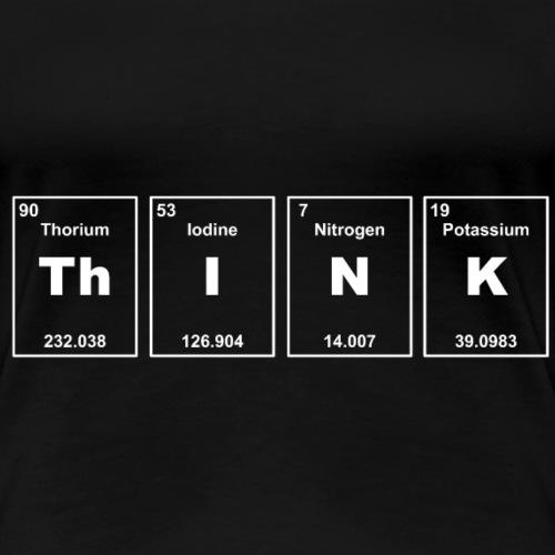 Think Chemie Elemente - Frauen Premium T-Shirt
