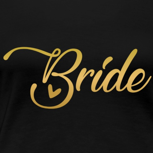 Bride - yellow lettering with a decor. heart - Women's Premium T-Shirt
