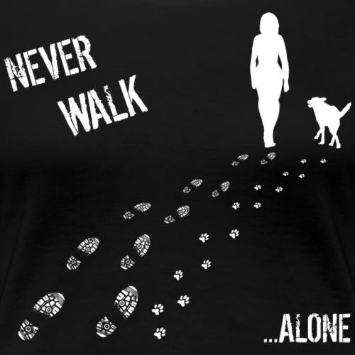 FRAU & HUND NEVER WALK ALONE - Frauen Premium T-Shirt