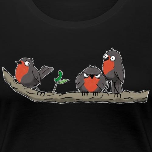 Rotkehlchenbande - Frauen Premium T-Shirt