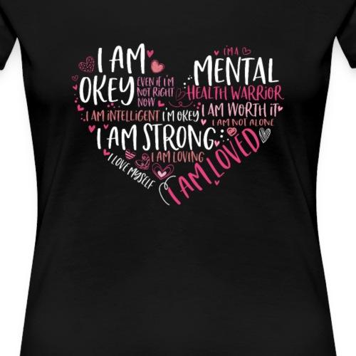 Mentale Psychische Gesundheit Mental Health Spruch - Frauen Premium T-Shirt