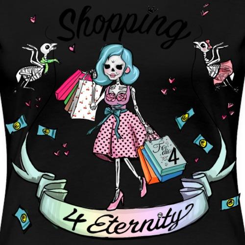 Shopping für immer und ewig - Frauen Premium T-Shirt