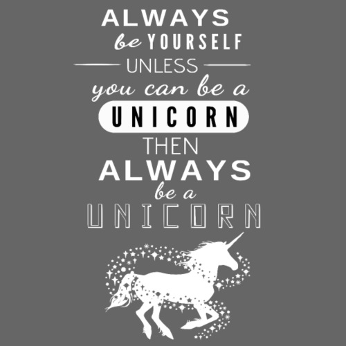Always be a Unicorn Pferdespruch - Frauen Premium T-Shirt