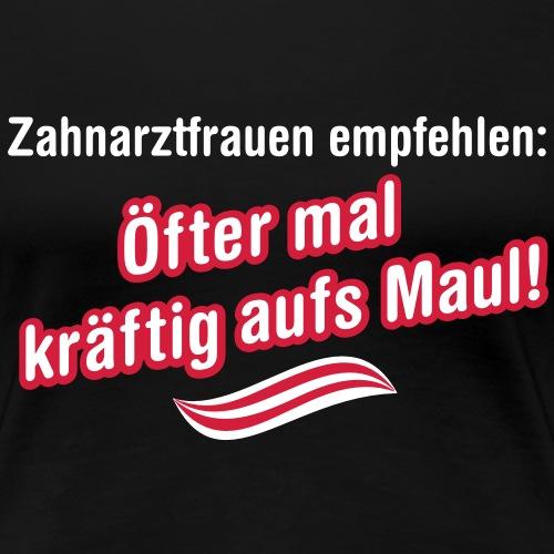 Zahnarztfrauen - Frauen Premium T-Shirt