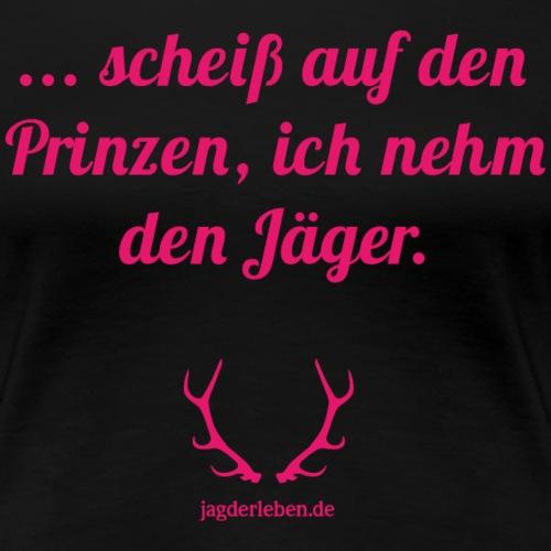 Scheiß auf den Prinzen pink - Frauen Premium T-Shirt