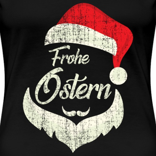 Frohe Ostern Ugly Weihnachts Pullover Sweater - Frauen Premium T-Shirt