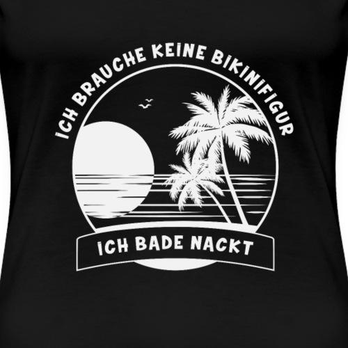 FKK - Ich bade nackt T-shirt - Frauen Premium T-Shirt