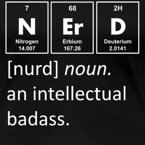 Nerd an intellectual badass Chemie - Frauen Premium T-Shirt