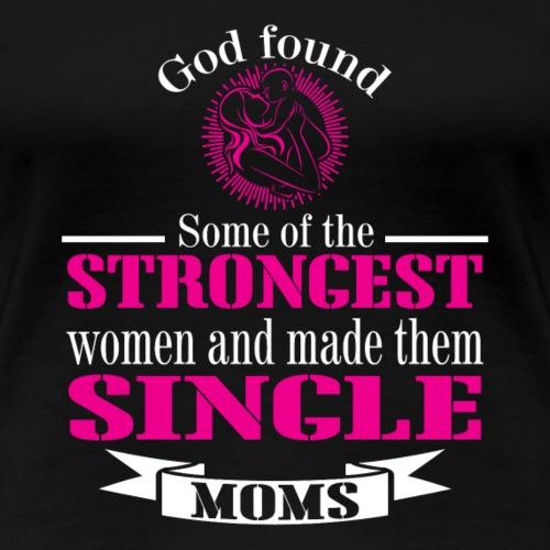 Strongest Single Moms - Women's Premium T-Shirt
