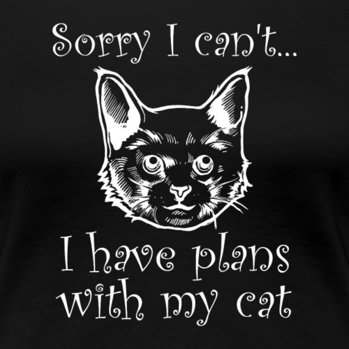 Sorry plans with the cat Katze weiß - Frauen Premium T-Shirt