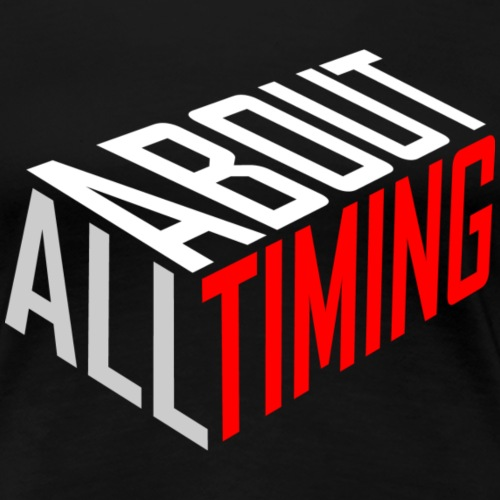 All about timing - T-shirt Premium Femme
