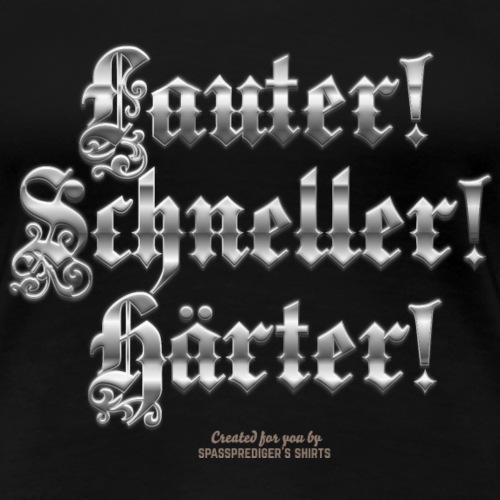 Heavy Metal Fan T Shirt Lauter, schneller, härter - Frauen Premium T-Shirt