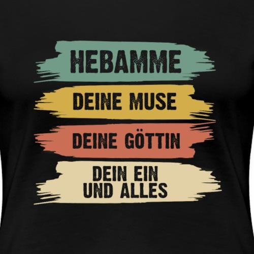 Hebamme - Frauen Premium T-Shirt