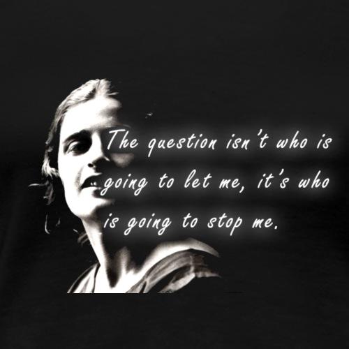 Stop me Ayn Rand - Frauen Premium T-Shirt