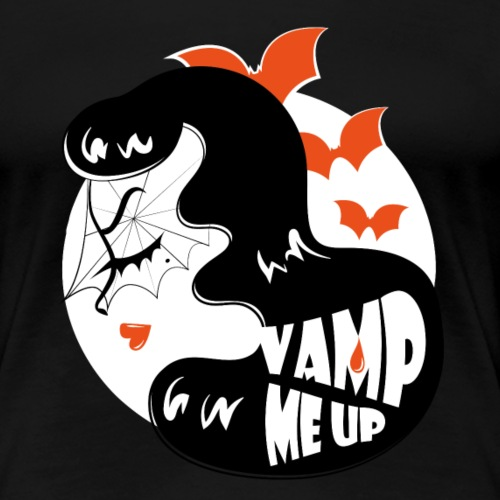 VAMP ME UP - T-shirt Premium Femme