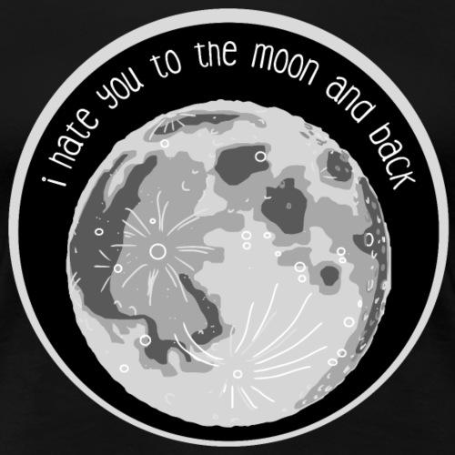 Hate you Moon - Frauen Premium T-Shirt