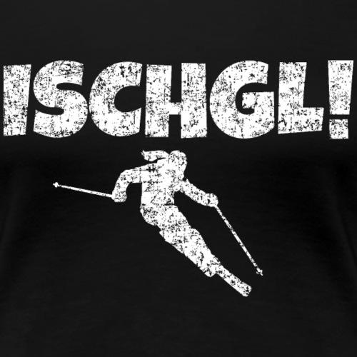 Ischgl Skifahrerin (Weiß) Wintersport Apres-Ski - Frauen Premium T-Shirt