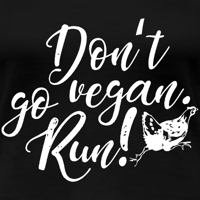 Don't go vegan. Run!