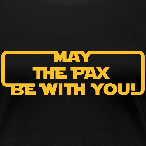 May the Pax be with you! - Frauen Premium T-Shirt