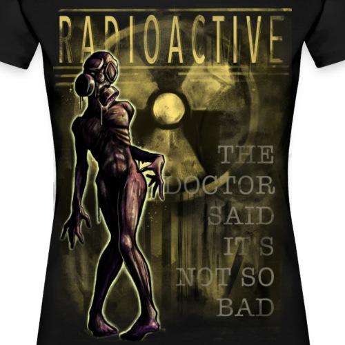 RADIOACTIVE - Frauen Premium T-Shirt