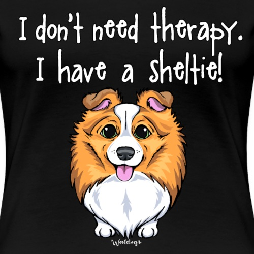 Sheltie Dog Therapy 2 - Women's Premium T-Shirt