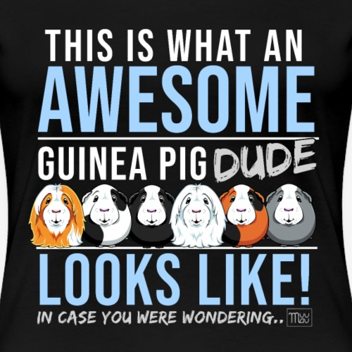 Guinea Pig Dude - Naisten premium t-paita