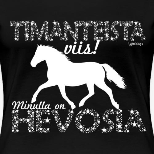 Hevosia Dimangi - Naisten premium t-paita