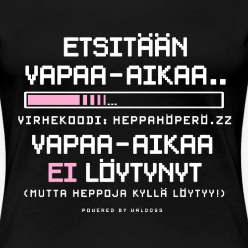 Heppahöperön Vapaa-aika - Naisten premium t-paita