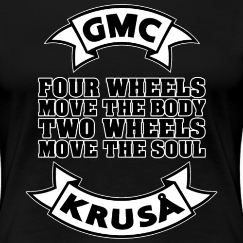 GMC FOUR WHEELS - Dame premium T-shirt