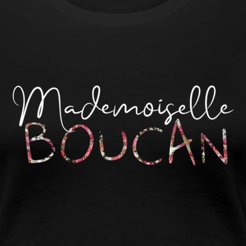 Mademoiselle Boucan - T-shirt Premium Femme
