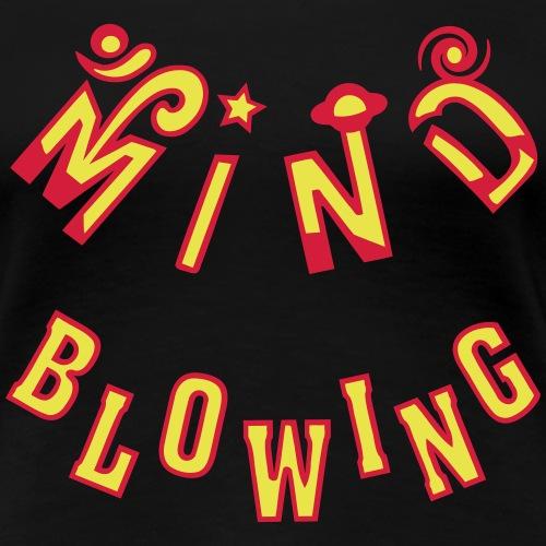 Mind Blowing - Dame premium T-shirt