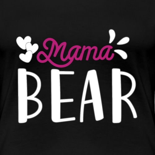 MAMA BEAR best new gift for her