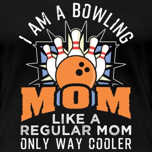 Bowling Mom - Frauen Premium T-Shirt