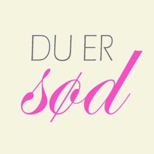 Du er sød // by Copenhagen Compliments - Dame premium T-shirt