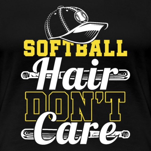 SOFTBALL HAIR DON T CARE - Frauen Premium T-Shirt