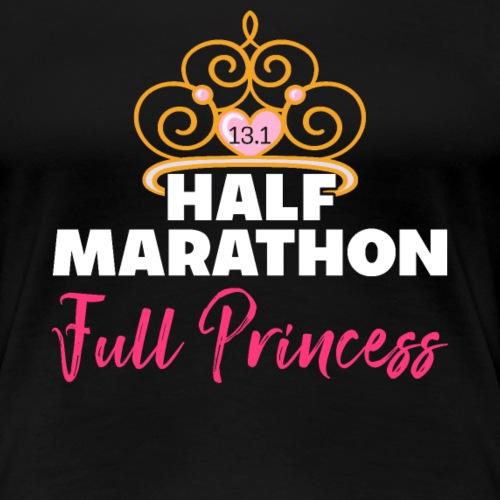 HALF MARATHON Full Princess - Frauen Premium T-Shirt