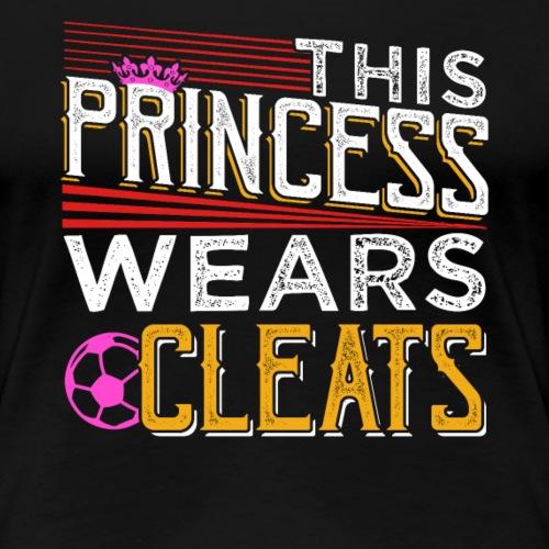 THIS PRINCESS WEARS CLEATS SOCCER - Frauen Premium T-Shirt
