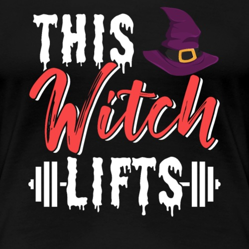 This Witch Lifts - Frauen Premium T-Shirt