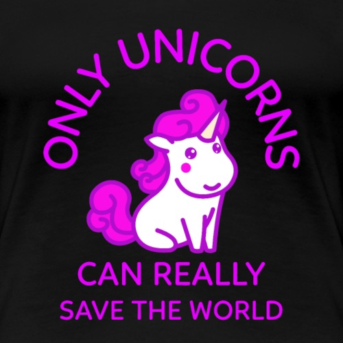 only unicorns can really save the world