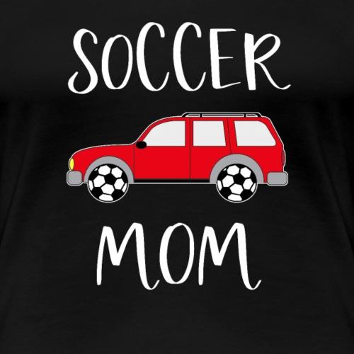 Fußball Mama Soccer Mom Fußballmannschaft Verein - Frauen Premium T-Shirt