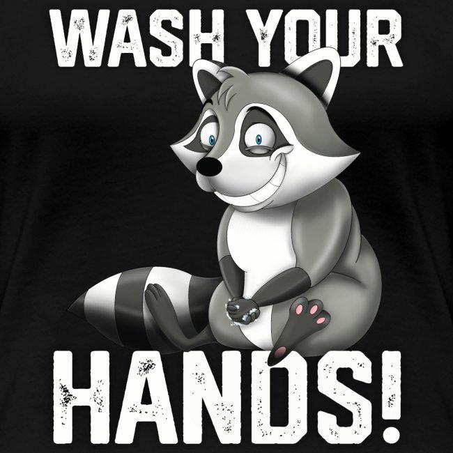 Wash Your Hands | Raccoon Lover | Wash Hand