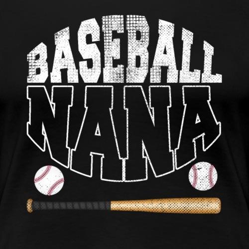 Baseball Nana - Grossmutter - Frauen Premium T-Shirt