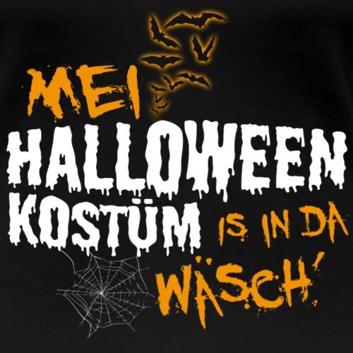 Mei Halloween Kostüm is in da Wäsch Geschenk Cool - Frauen Premium T-Shirt