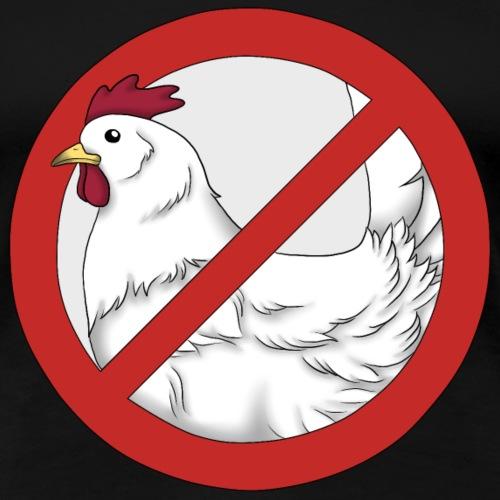 Hühner Verboten - Frauen Premium T-Shirt