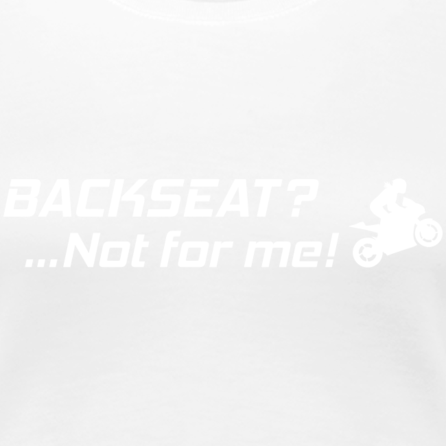 Backseat? Not for me!