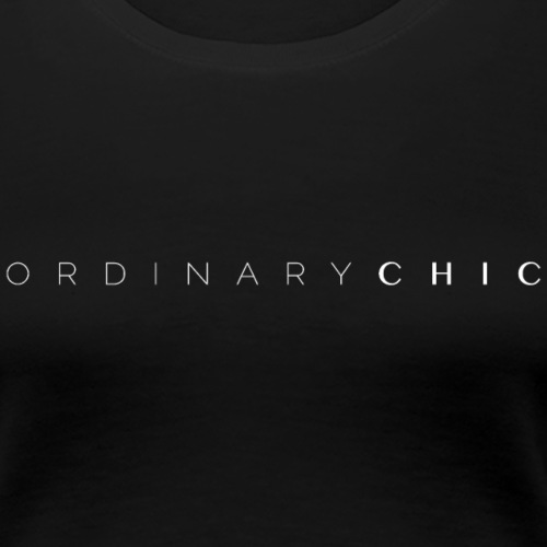Ordinary Chic Basics - Women's Premium T-Shirt