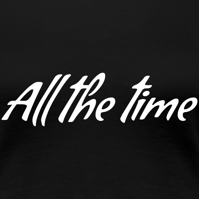 All The Time Design - White