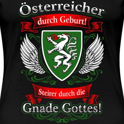 Steirer durch die Gnade Gottes Geschenk Steiermark - Frauen Premium T-Shirt