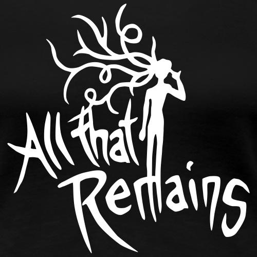All that remains - Frauen Premium T-Shirt